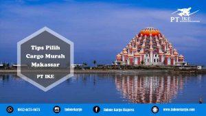 Pilih Cargo Murah Makassar PT IKE Terlengkap dan Profesional