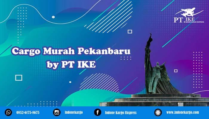 Cargo Murah Pekanbaru PT Indone Kargo Ekspress Cargo No.1