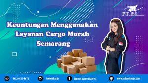 Cargo Murah Semarang PT indone kargo Ekspress Yang Paling Dicari