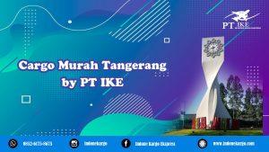 Cargo Murah Tangerang PT Indone Kargo Ekspress