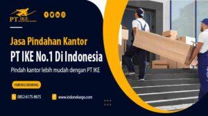 Jasa Pindahan Kantor & Rumah #No.1 Di Indonesia