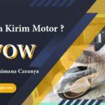 Jasa Pengiriman Motor J&T, Gimana Sih Caranya? Simak Berikut Ini!
