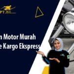 Jasa Kirim Motor Murah Ke Seluruh Indonesia Dengan 3 Lapis Packing!