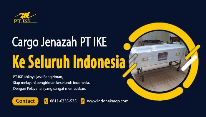 Cargo Jenazah PT IKE Menjangkau Ke Seluruh Indonesia