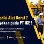 Ekspedisi Alat Berat Murah Meriah Hanya di PT IKE !