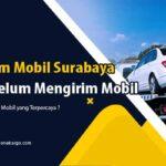 Jasa Kirim Mobil Surabaya Murah Keseluruh Indonesia