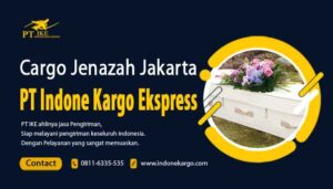 Cargo Jenazah Jakarta : Solusi Mudah Mengirim Jenazah Via Udara