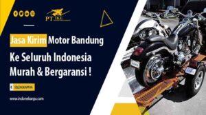 Jasa Kirim Motor Bandung Amankah? Tips Mengirim Motor Kesayanganmu