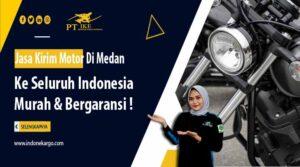 Tarif Jasa Kirim Motor Medan Ke Beberapa Kota Besar Di Pulau Jawa