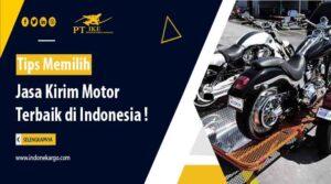 Tips Memilih Jasa Kirim Motor Terbaik di Indonesia