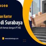 Bingung Memilih Jasa Pindahan Kantor Terbaik di Surabaya? Simak Tips Berikut!