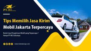Tips Penting Memilih Jasa Kirim Mobil Jakarta Terpercaya