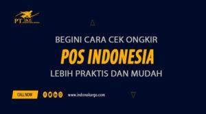 Begini Cara Cek Ongkir POS Indonesia Dengan Mudah