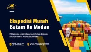 Ekspedisi Murah Batam Ke Medan, Nikmati Kemudahannya – PT IKE