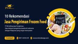 10 Rekomendasi Jasa pengiriman Frozen Food Ke Luar Kota