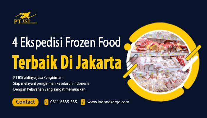 4 Ekspedisi Frozen Food Jakarta Terbaik – Siap Antar Keluar Kota!