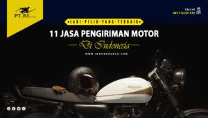 10 Jasa Pengiriman Motor Terbaik di Indonesia 2021